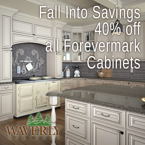 Fall int savings - 40% off manufacturers list price on Forevermark Cabinets at Waverly Cabinets - Wyoming, PA