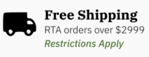 Free Shipping on RTA orders over $2999.  Restrictions Apply.